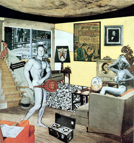 Just what is it that makes today's homes so different, so appealing? 1956 by Richard Hamilton